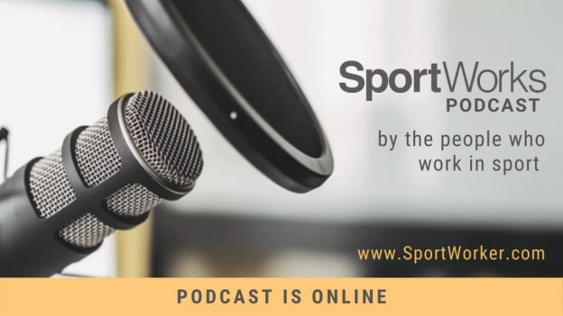 SportWorks podcast by the people who work in sport